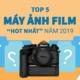 Top 5 máy ảnh film hot nhất năm